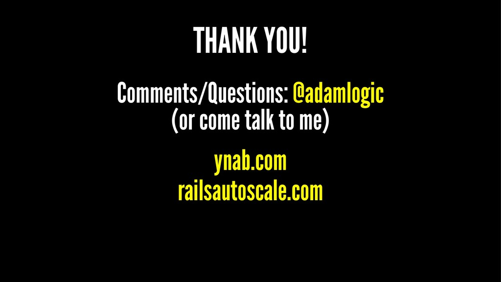 THANK YOU! Comments/Questions: @adamlogic (or c...
