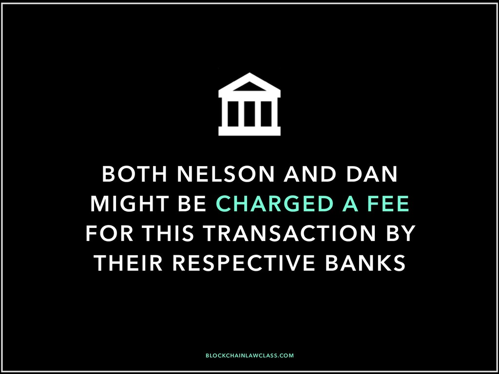 BOTH NELSON AND DAN MIGHT BE CHARGED A FEE FOR ...