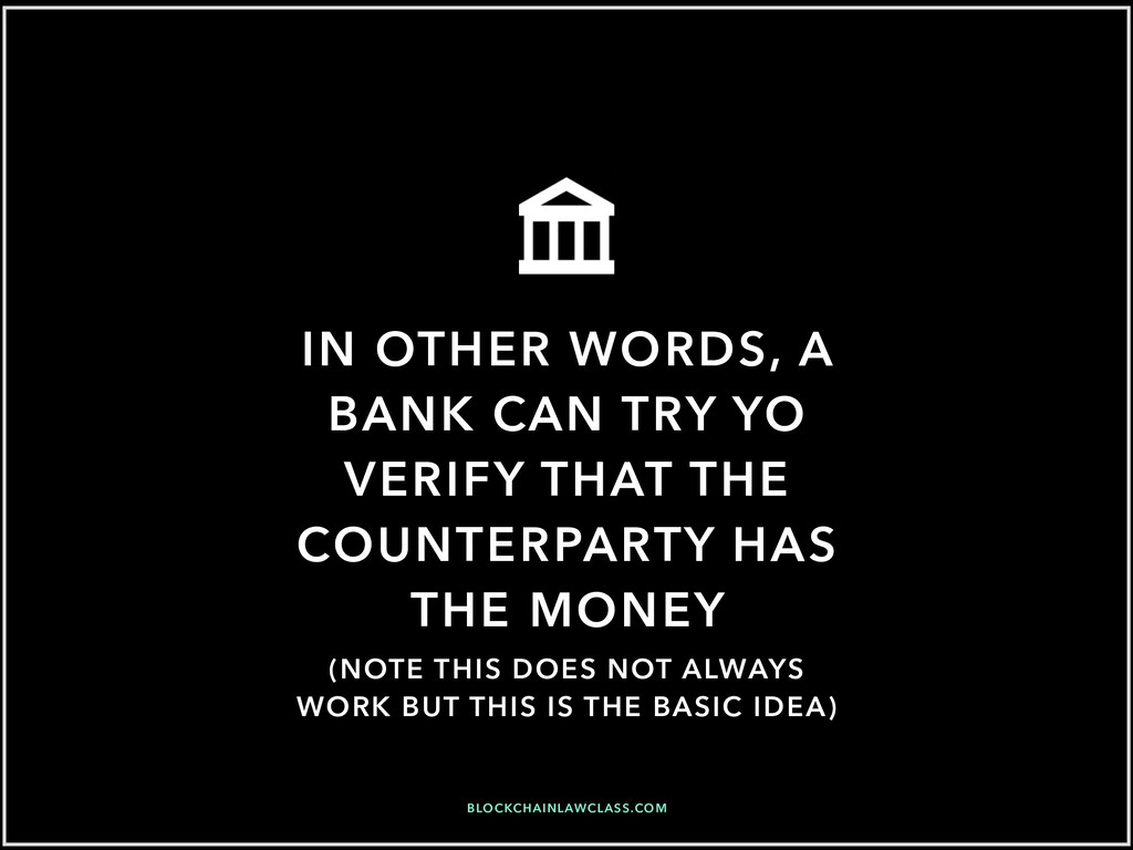 IN OTHER WORDS, A BANK CAN TRY YO VERIFY THAT T...