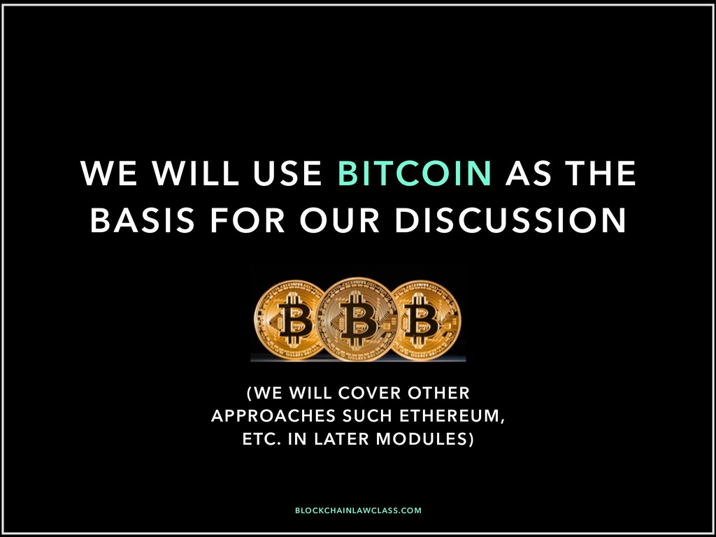 WE WILL USE BITCOIN AS THE BASIS FOR OUR DISCUS...