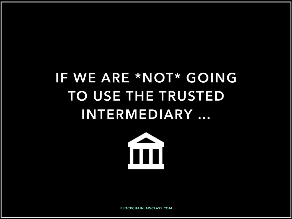 IF WE ARE *NOT* GOING TO USE THE TRUSTED INTERM...