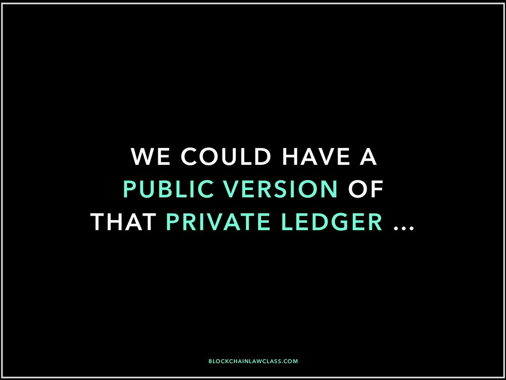 WE COULD HAVE A PUBLIC VERSION OF THAT PRIVATE ...