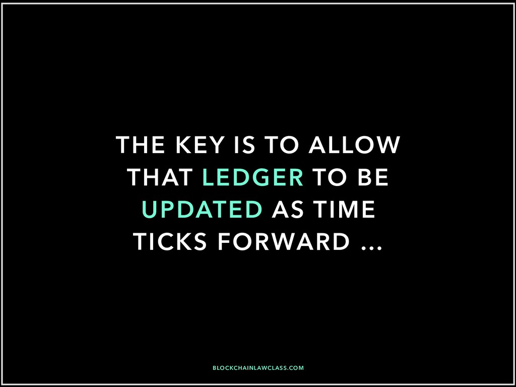 THE KEY IS TO ALLOW THAT LEDGER TO BE UPDATED A...