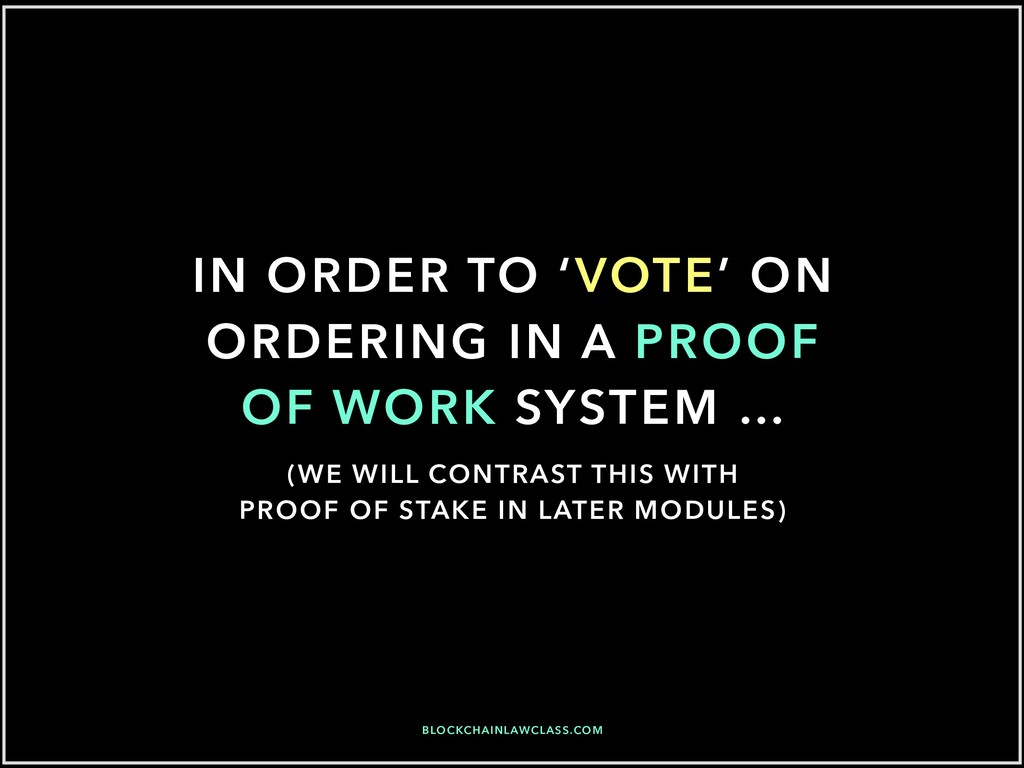 IN ORDER TO 'VOTE' ON ORDERING IN A PROOF OF WO...