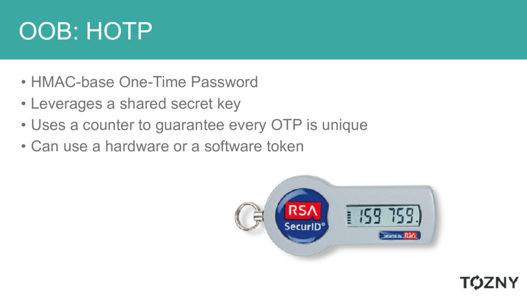 OOB: HOTP • HMAC-base One-Time Password • Lever...