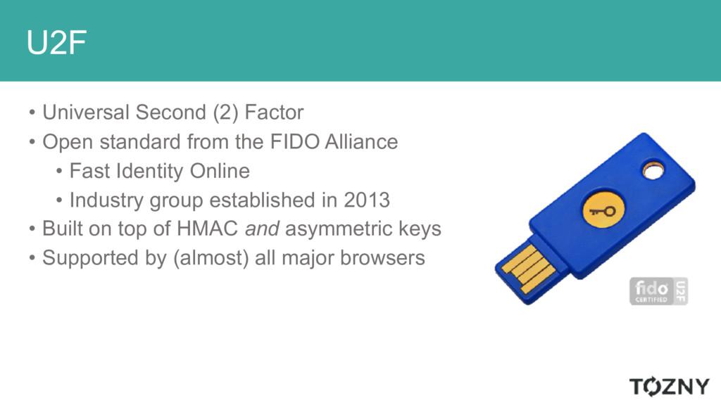 U2F • Universal Second (2) Factor • Open standa...