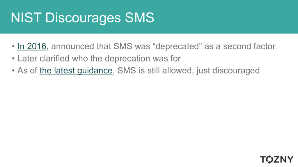NIST Discourages SMS • In 2016, announced that ...