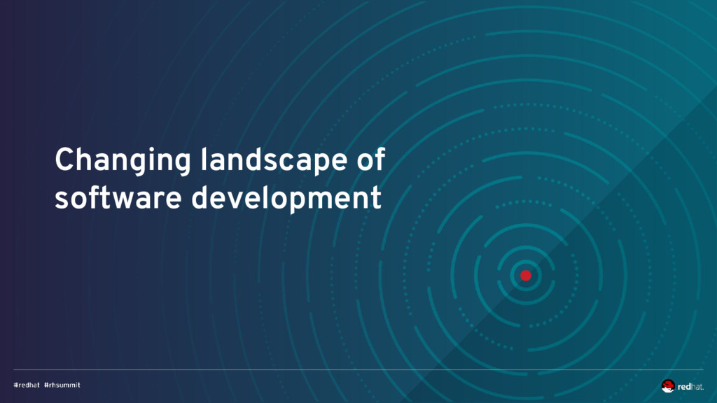 Changing landscape of software development