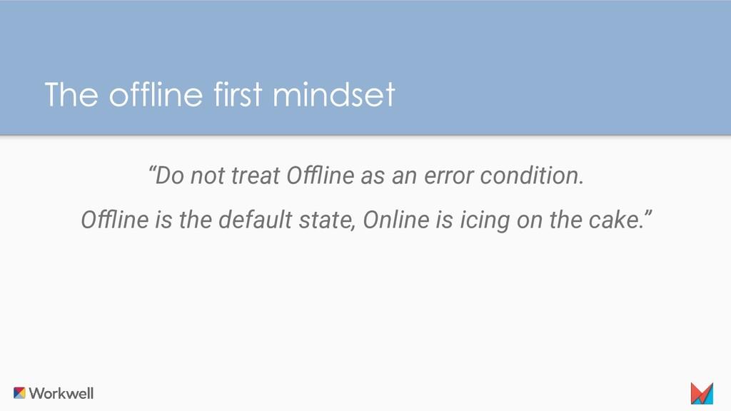 """""""Do not treat Offline as an error condition. Offlin..."""