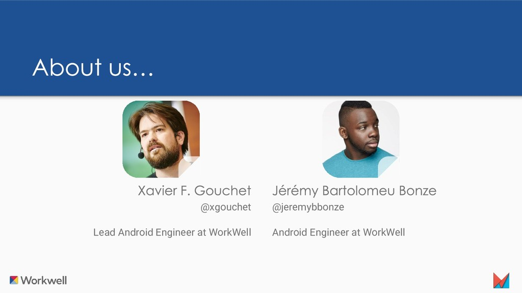 @jeremybbonze Android Engineer at WorkWell @xgo...