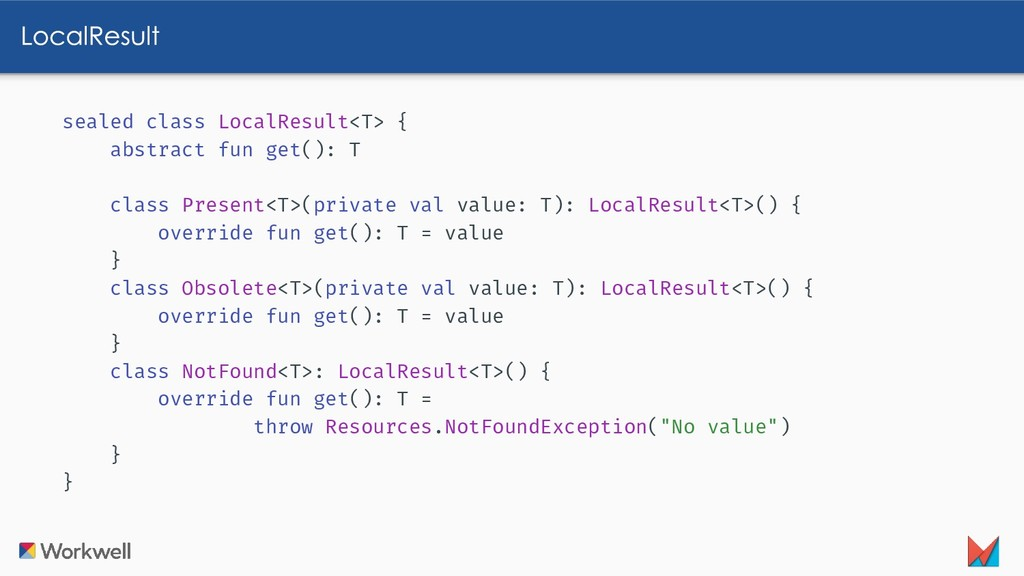 sealed class LocalResult<T> { abstract fun get(...