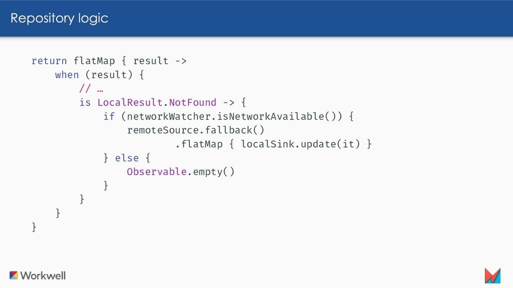 return flatMap { result -> when (result) { // …...