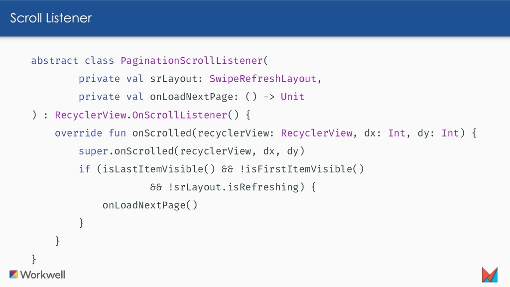 abstract class PaginationScrollListener( privat...