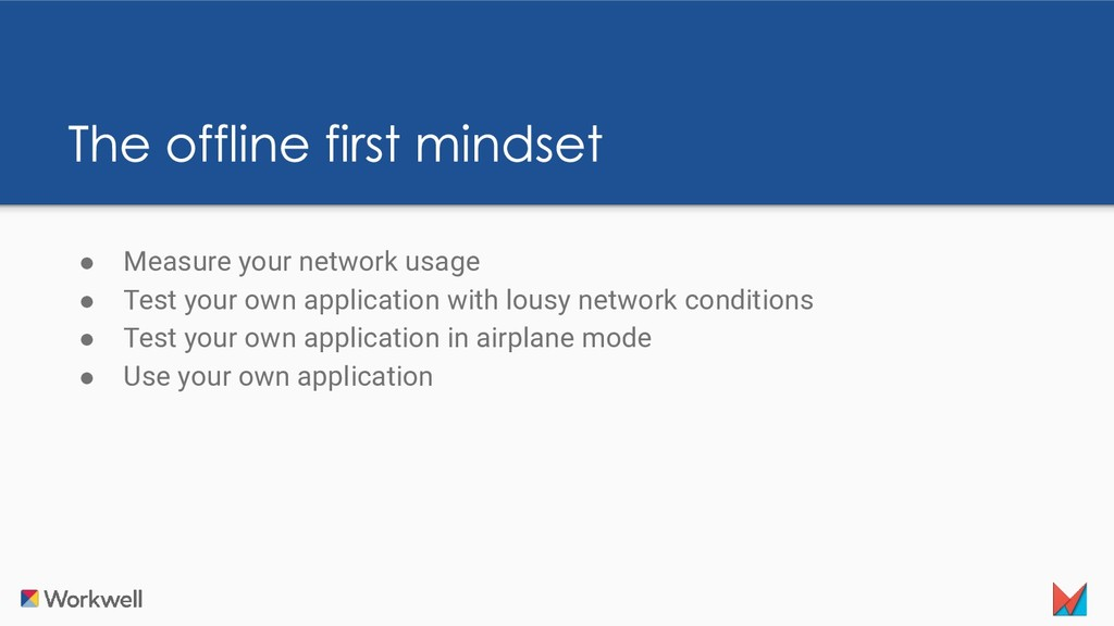 ● Measure your network usage ● Test your own ap...