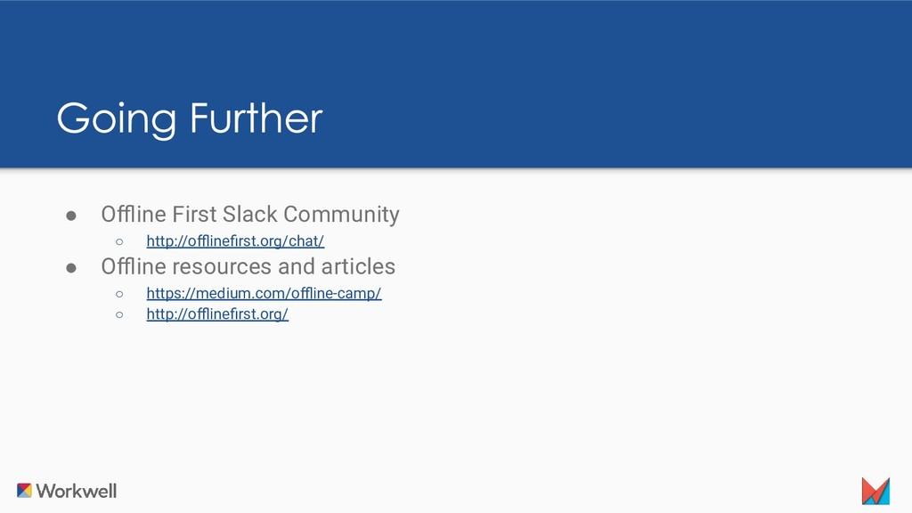 ● Offline First Slack Community ○ http://offlinefirs...