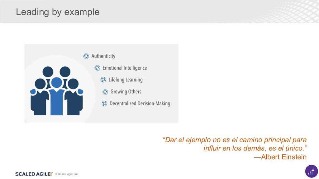 """© Scaled Agile, Inc. """"Dar el ejemplo no es el c..."""