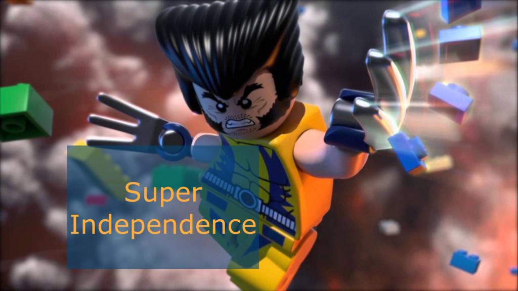 Super Independence