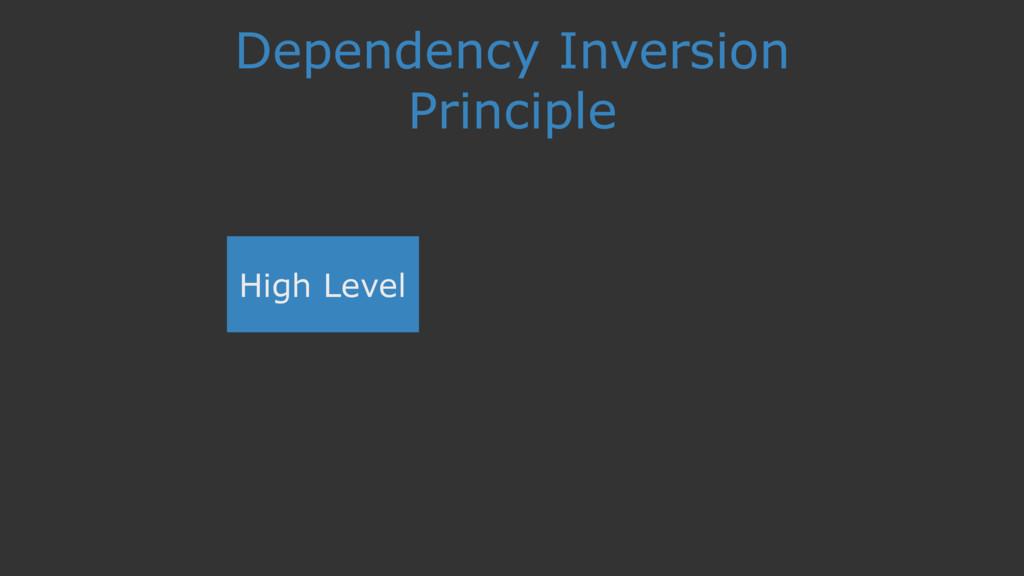 Dependency Inversion Principle High Level