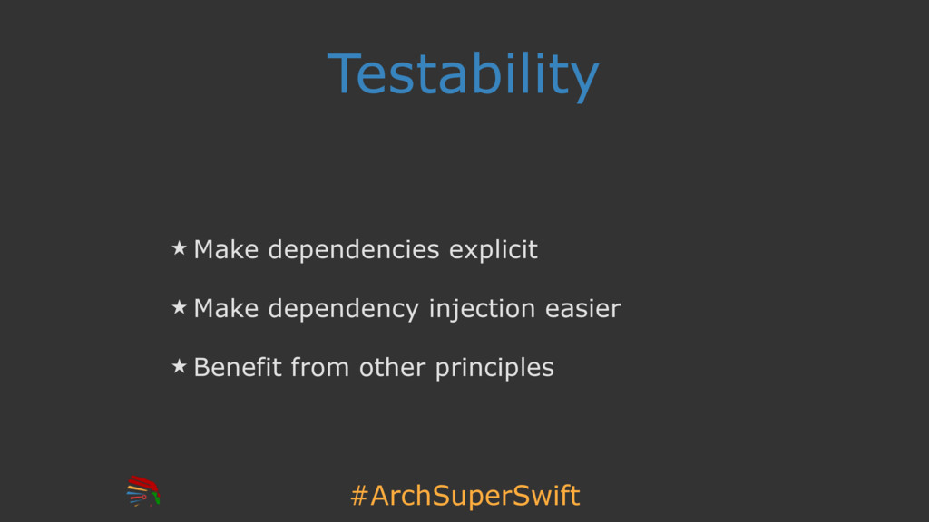 #ArchSuperSwift Testability ̣ Make dependencies...
