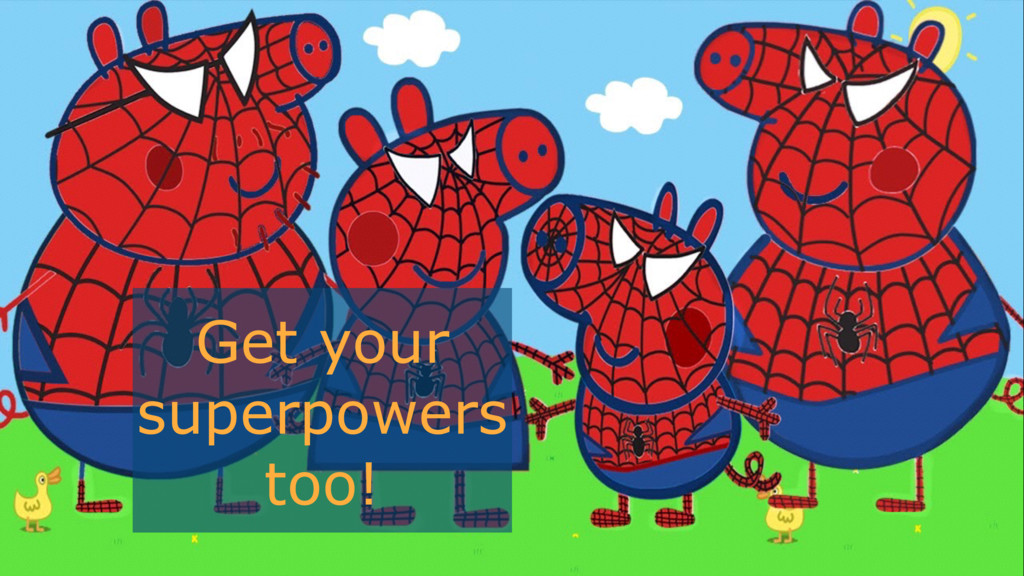 Get your superpowers too!