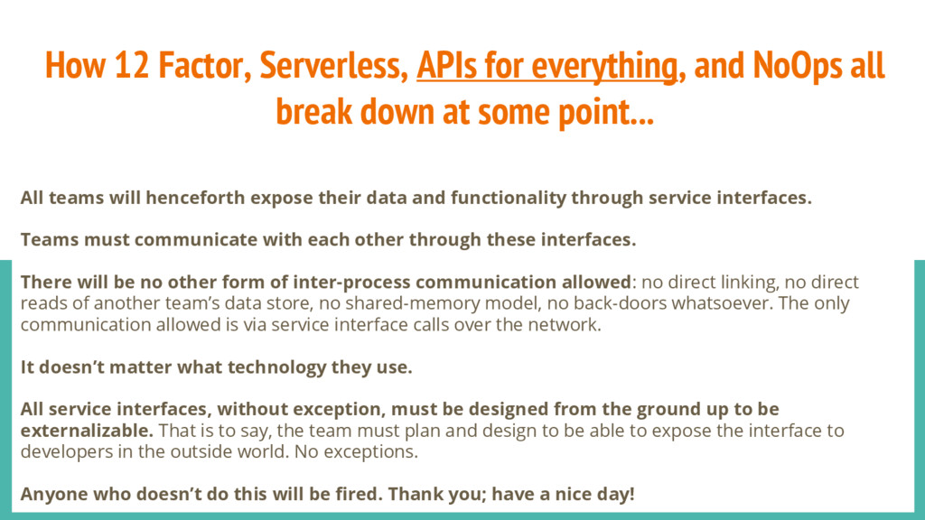 How 12 Factor, Serverless, APIs for everything,...