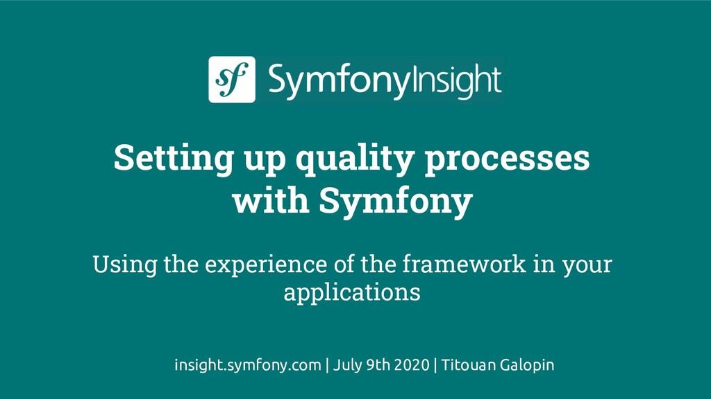 insight.symfony.com   July 9th 2020   Titouan G...