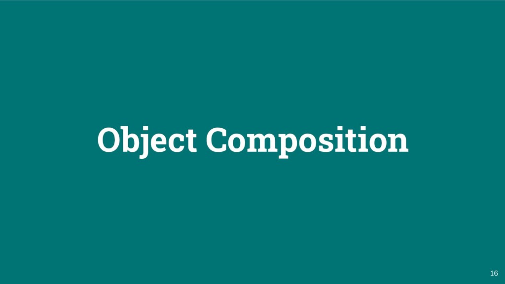 16 Object Composition