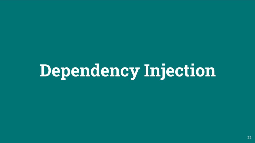 22 Dependency Injection