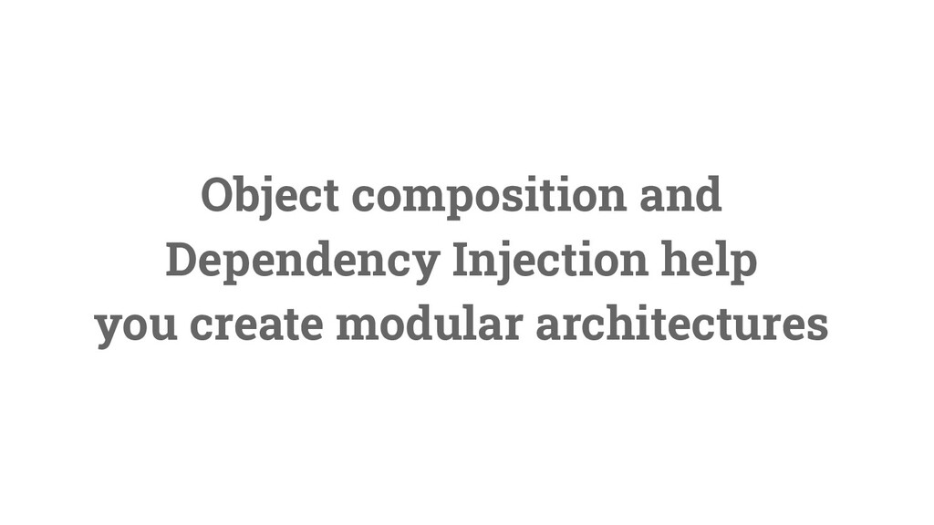 26 Object composition and Dependency Injection ...