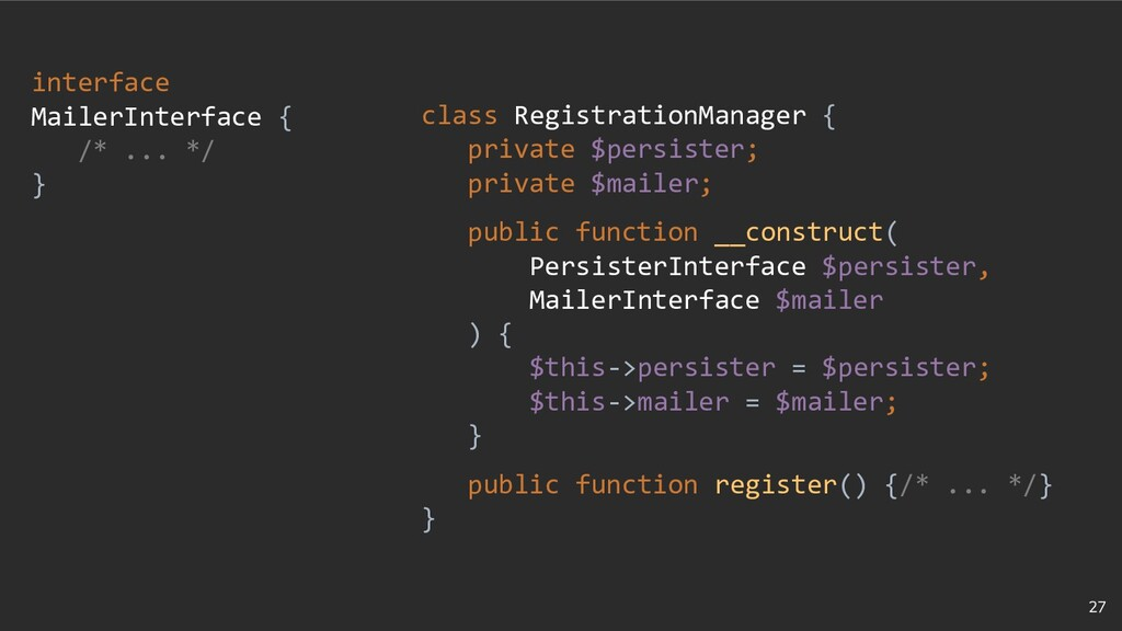 27 interface MailerInterface { /* ... */ } clas...
