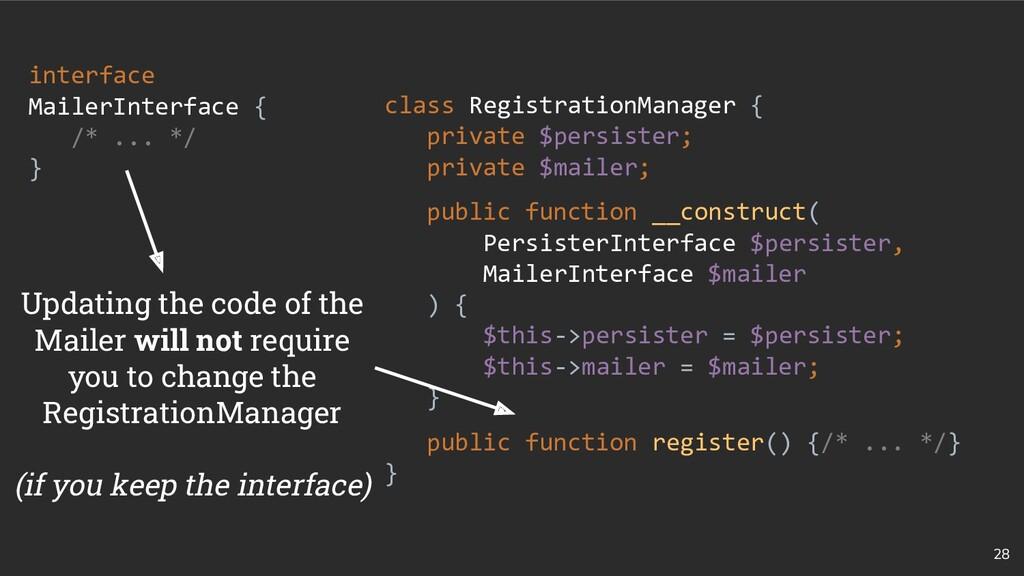 28 interface MailerInterface { /* ... */ } clas...