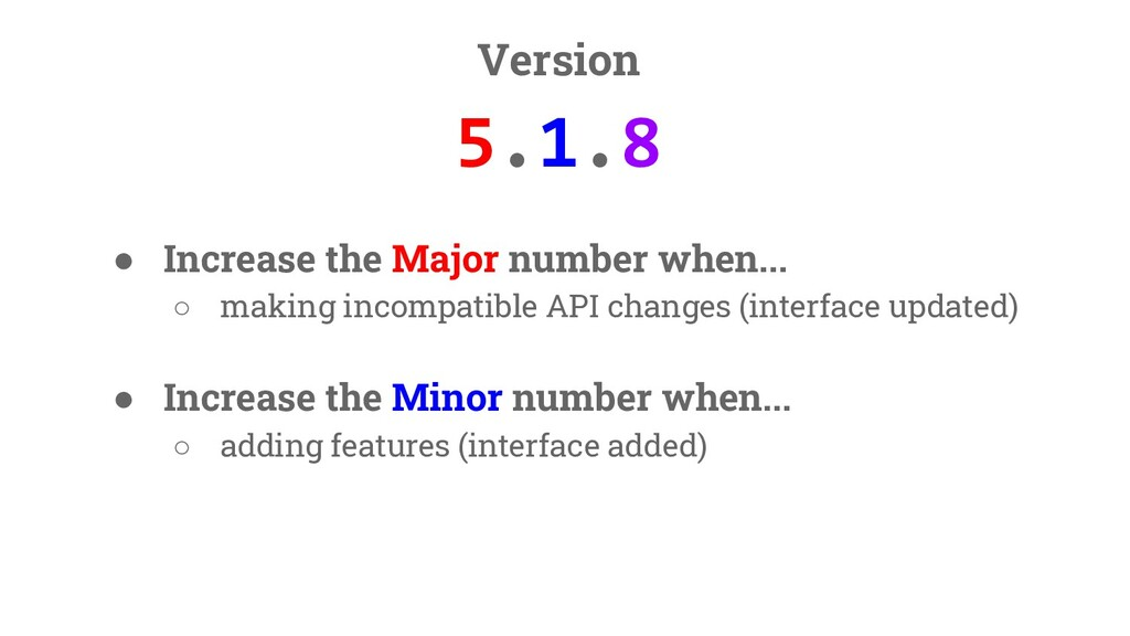 35 Version 5.1.8 ● Increase the Major number wh...