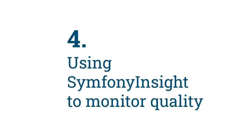 48 4. Using SymfonyInsight to monitor quality