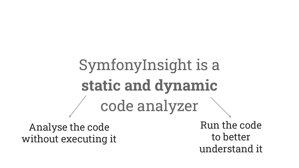 SymfonyInsight is a static and dynamic code ana...