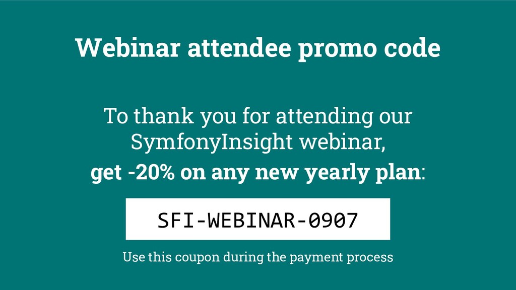 Webinar attendee promo code To thank you for at...