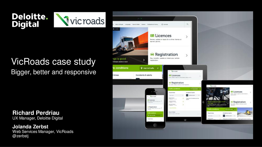 VicRoads case study Bigger, better and responsi...