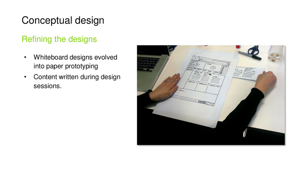 Conceptual design • Whiteboard designs evolved ...
