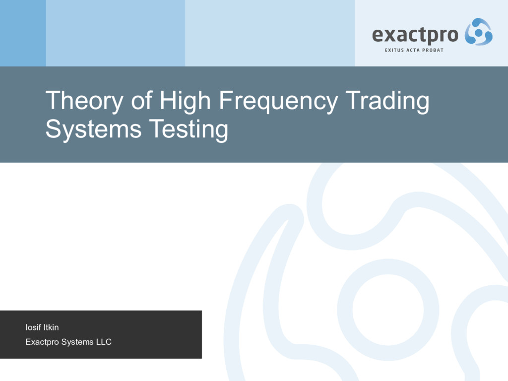 Theory of High Frequency Trading Systems Testin...