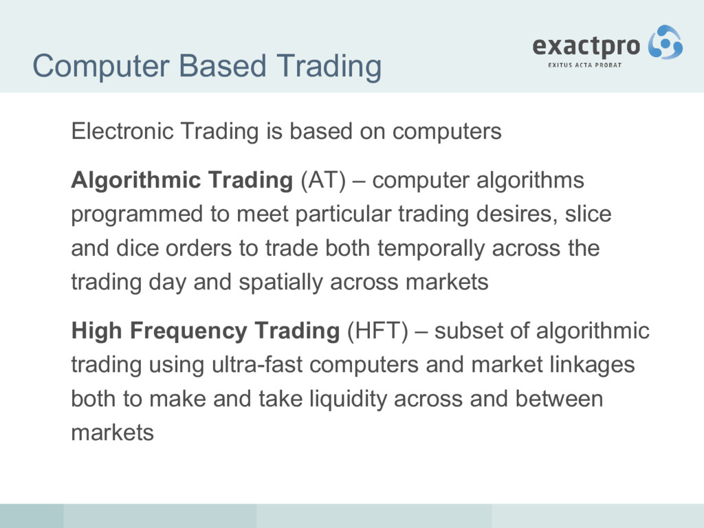 Computer Based Trading Electronic Trading is ba...