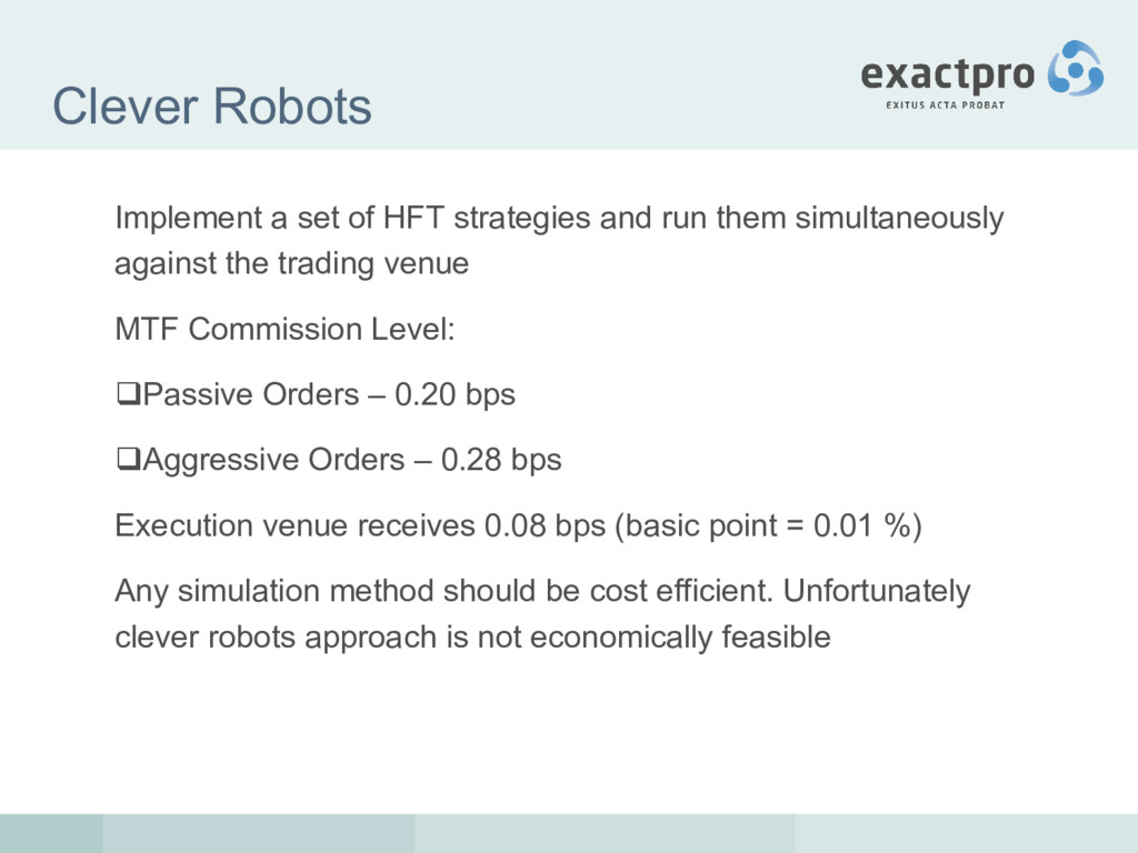 Clever Robots Implement a set of HFT strategies...