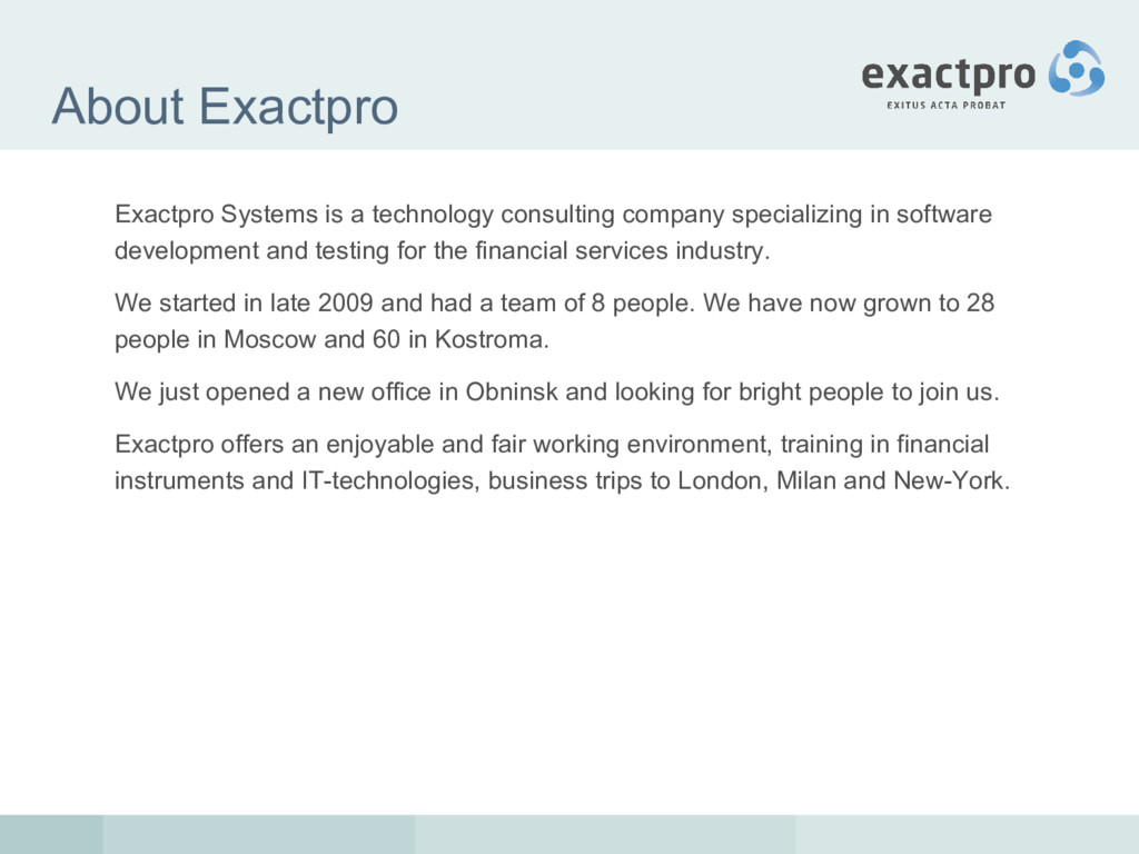 About Exactpro Exactpro Systems is a technology...