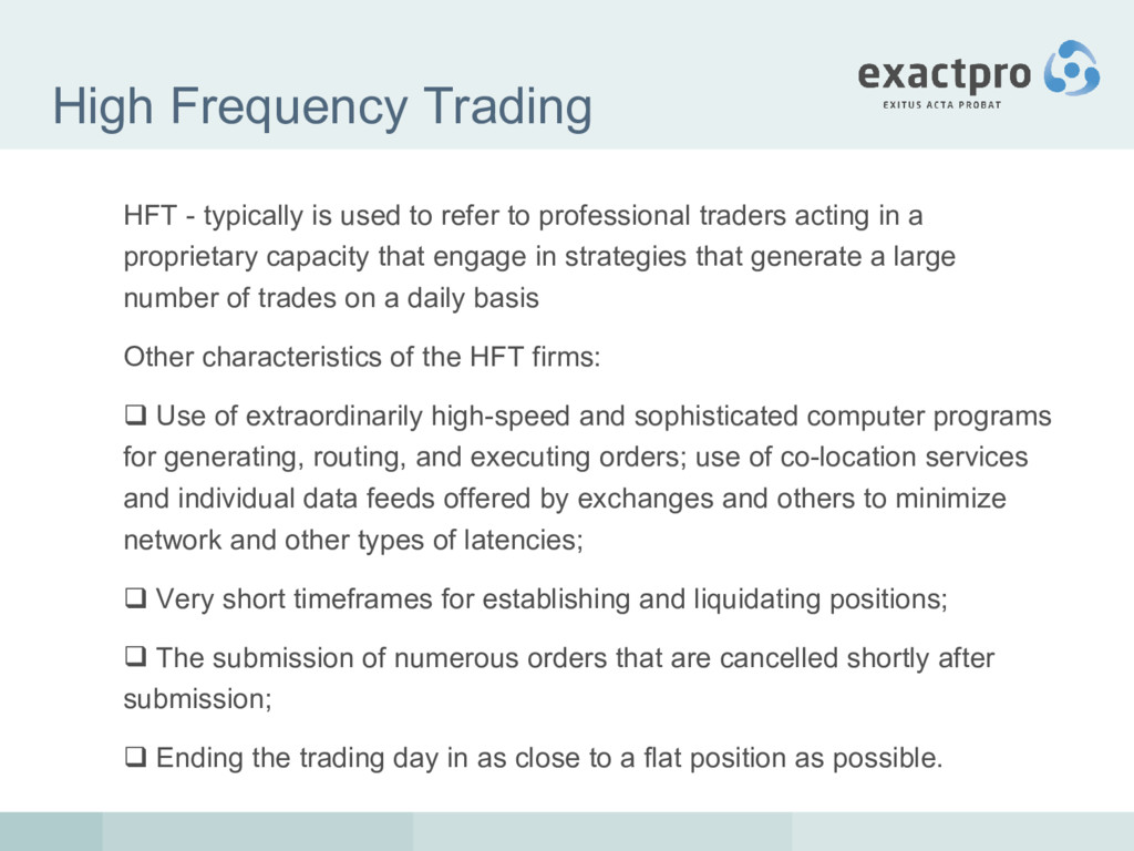 High Frequency Trading HFT - typically is used ...