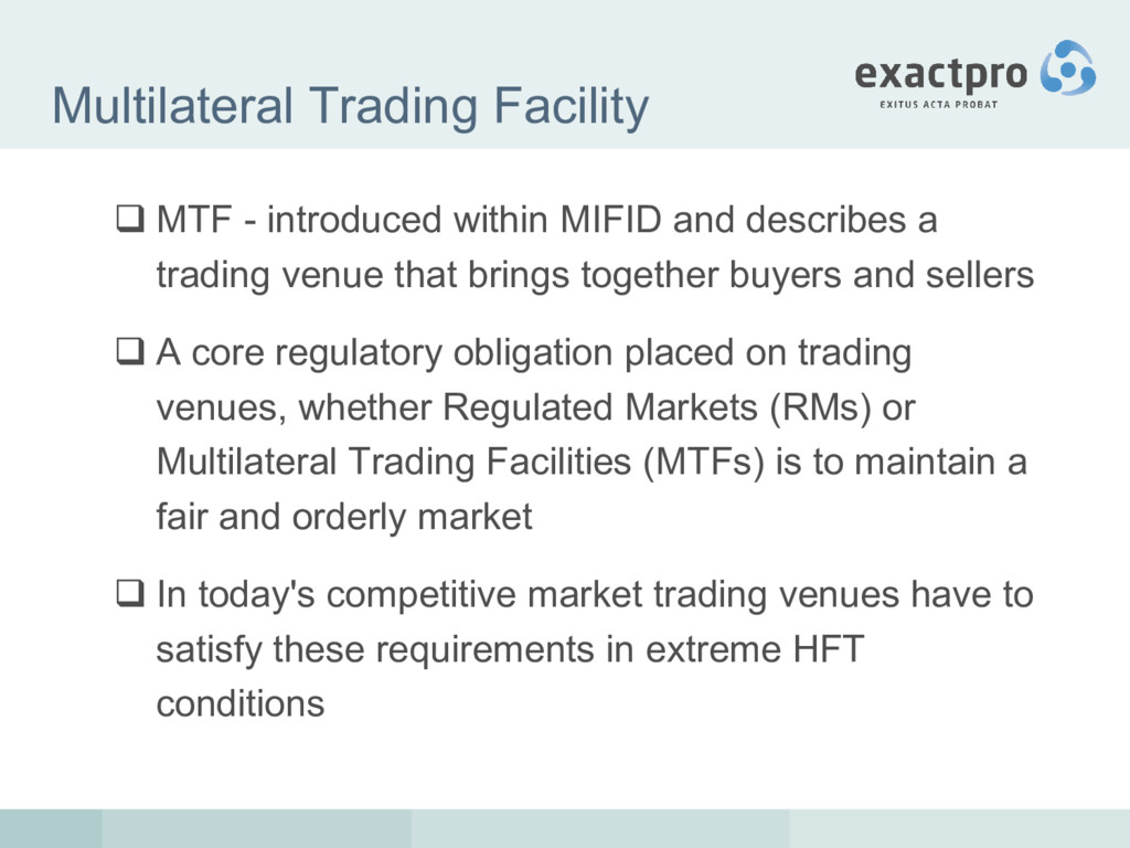 Multilateral Trading Facility  MTF - introduce...