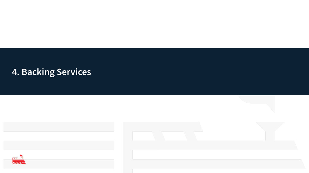 4. Backing Services