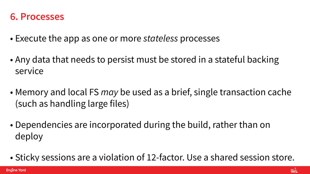 • Execute the app as one or more stateless proc...