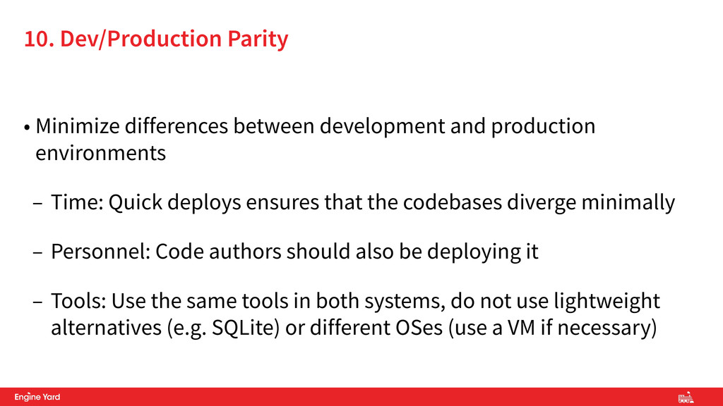 • Minimize differences between development and ...