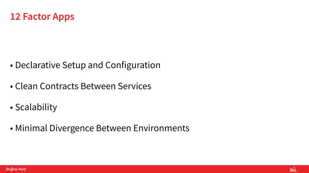 • Declarative Setup and Configuration • Clean C...
