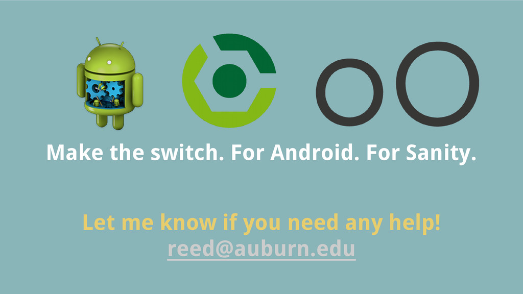 Make the switch. For Android. For Sanity. Let m...