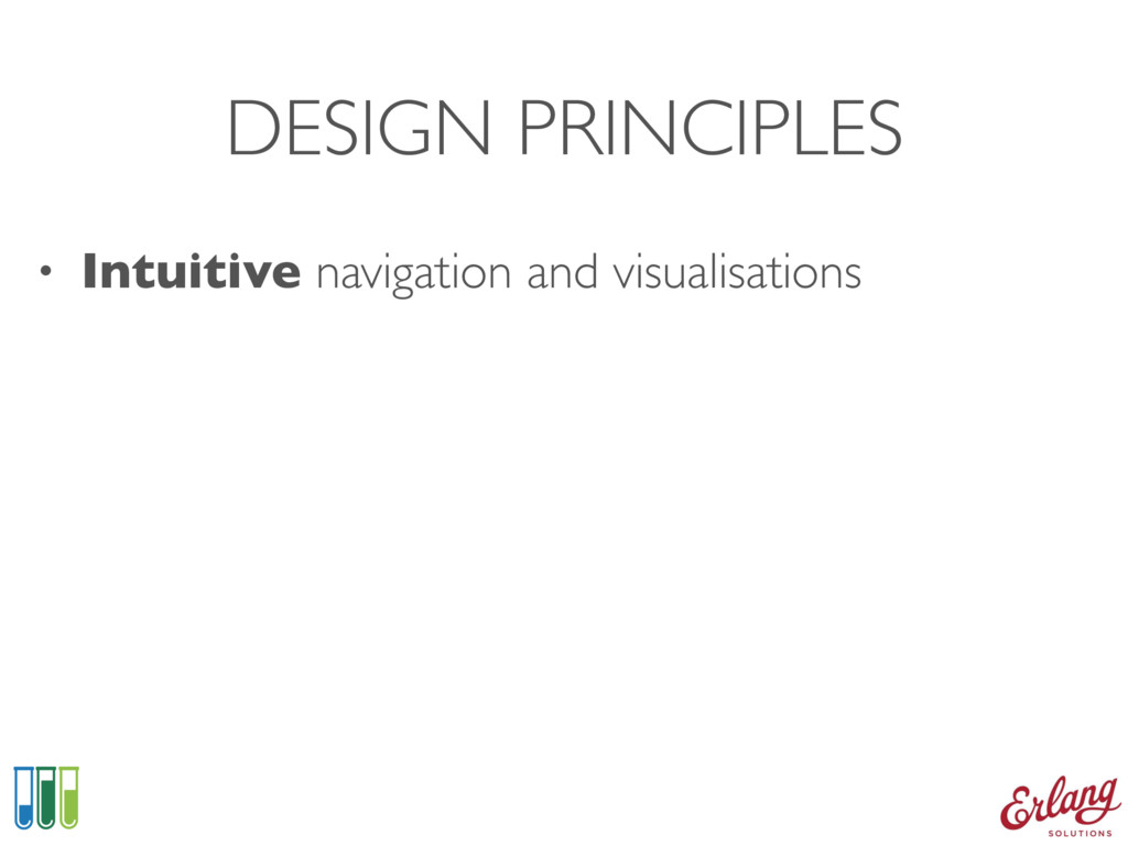 DESIGN PRINCIPLES • Intuitive navigation and vi...