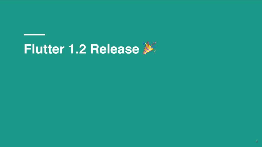 Flutter 1.2 Release  4